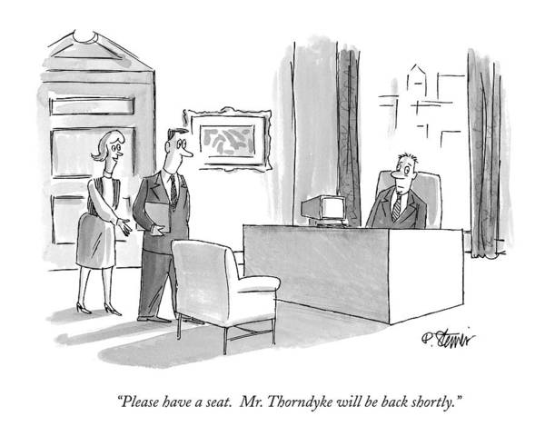 April 6th Drawing - Please Have A Seat. Mr. Thorndyke Will Be Back by Peter Steiner