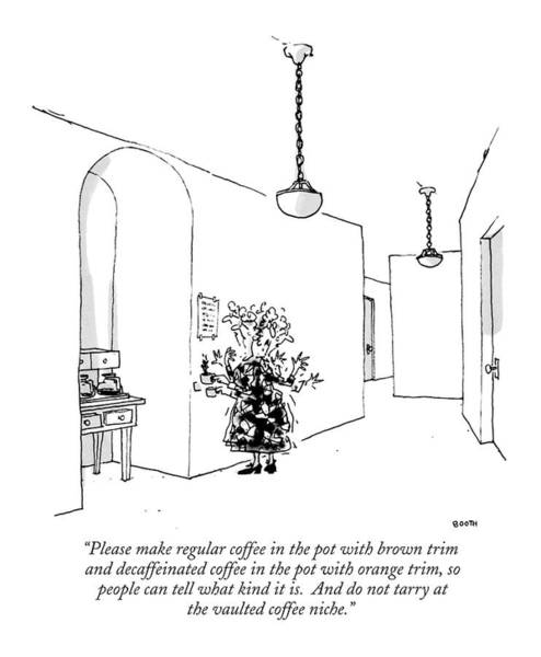 Drawing - Please Make Regular Coffee In The Pot With Brown by George Booth