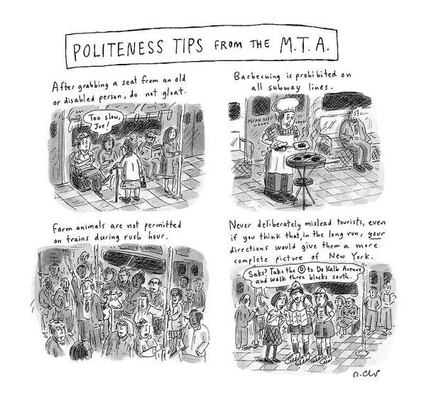 April 21st Drawing - 'politeness Tips From The M.t.a.' by Roz Chast