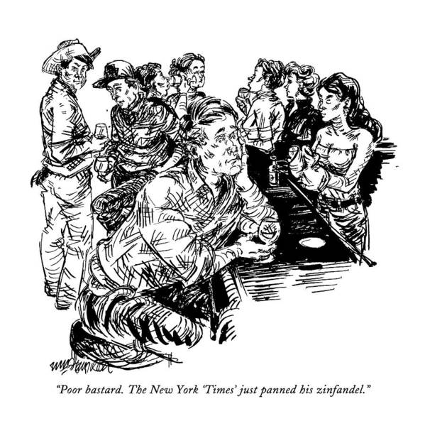 Critics Drawing - Poor Bastard.  The New York 'times' Just Panned by William Hamilton