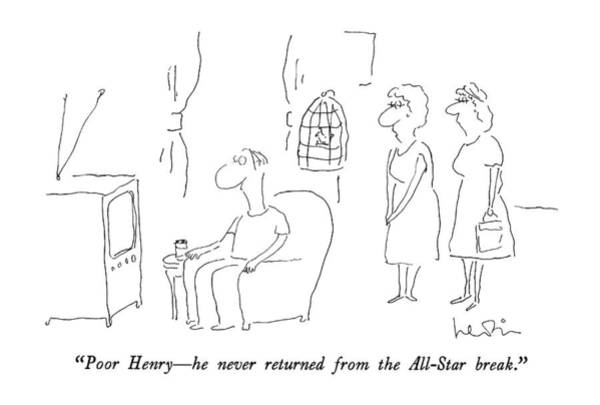 T.v Drawing - Poor Henry - He Never Returned From The All-star by Arnie Levin