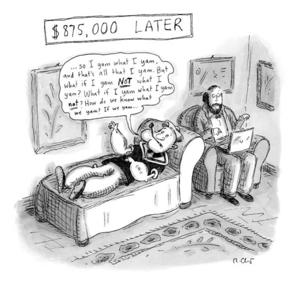 August 27th Drawing - Popeye Lies On A Couch At Psychiatrist. Speaks by Roz Chast