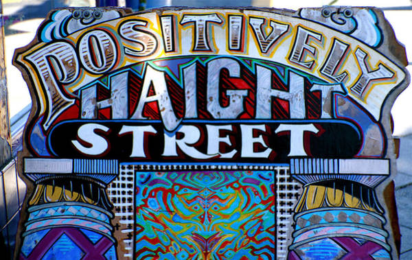 Photograph - Positively Haight Street by Alice Gipson
