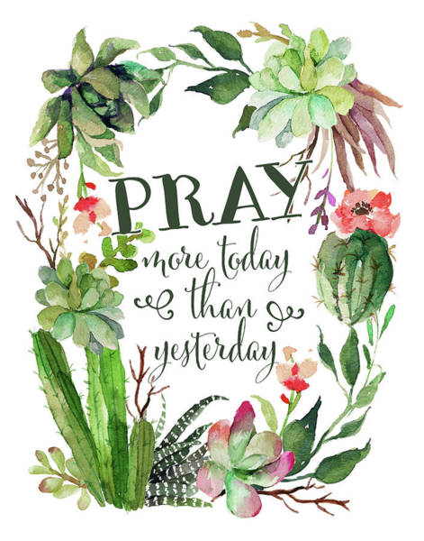 Succulent Wall Art - Painting - Pray More Today by Tara Moss