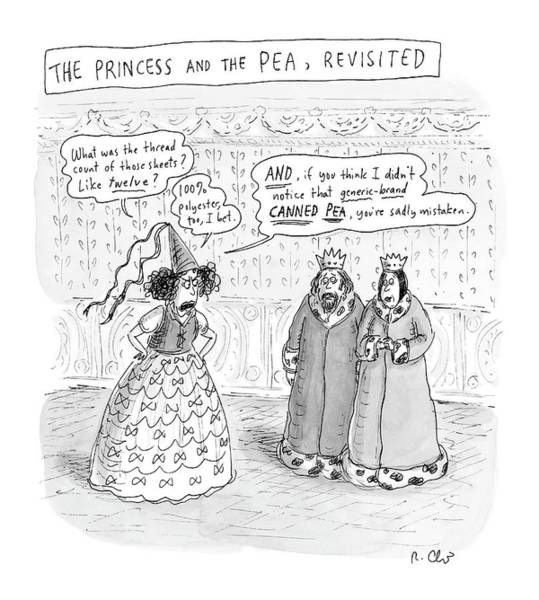 Cartoon Character Drawing - Princes Complains About Thread Count Of Sheets by Roz Chast