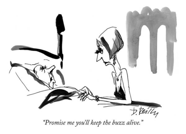 Relation Wall Art - Drawing - Promise Me You'll Keep The Buzz Alive by Donald Reilly