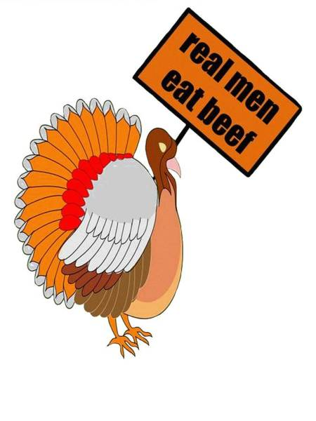 Thanksgiving Dinner Digital Art - Protesting Turkey With Sign Real Men Eat Beef by Taiche Acrylic Art