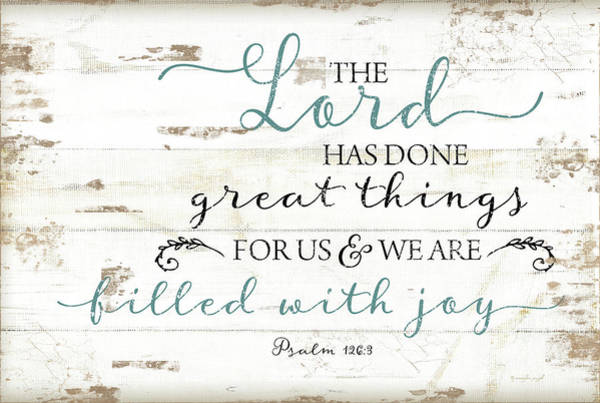 Wall Art - Painting - Psalm 126:3 by Jennifer Pugh