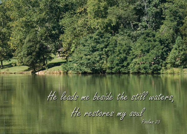 Photograph - Psalm 23 He Leads Me By Still Water by Denise Beverly