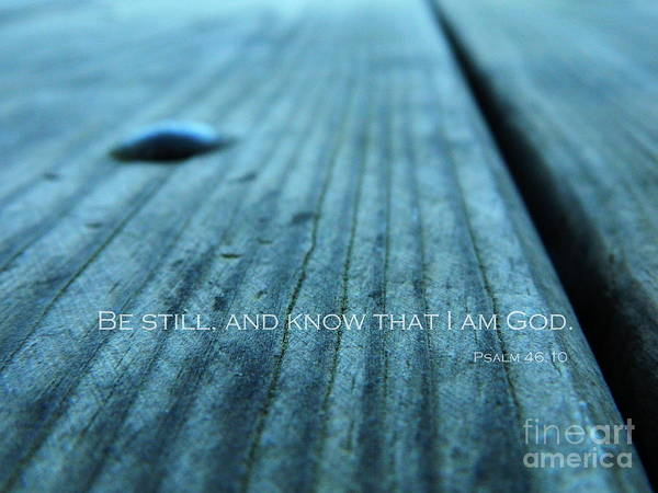 Photograph - Psalm 46 by Andrea Anderegg
