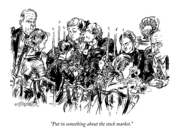 Meal Drawing - Put In Something About The Stock Market by William Hamilton