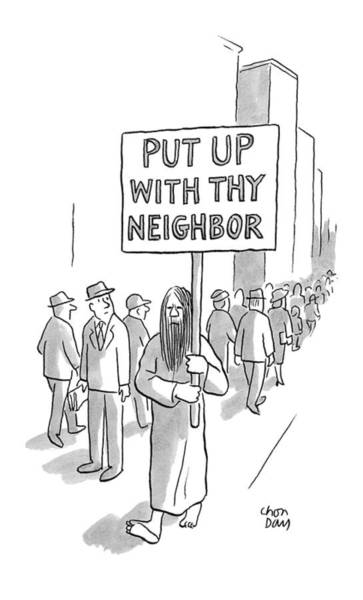Bearded Man Drawing - 'put Up With Thy Neighbor' by Chon Day