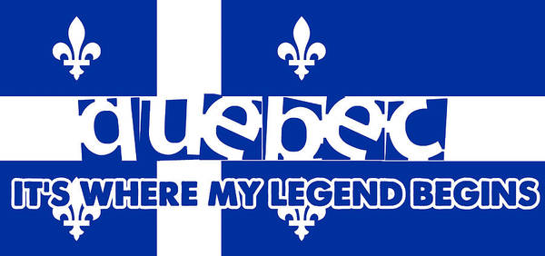 Painting - Quebec Is Where My Legend Begins by Celestial Images