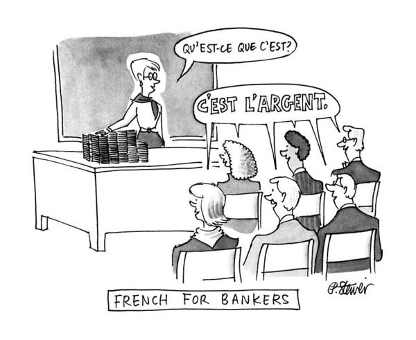 Teacher Drawing - Qu'est-ce Que C'est? Title: French For Bankers by Peter Steiner