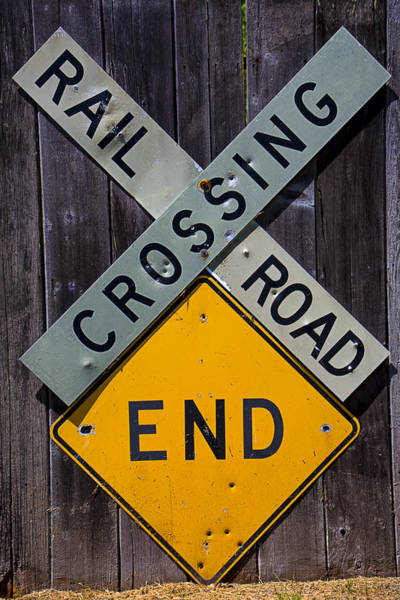 Road Sign Photograph - Rail Road Crossing End Sign by Garry Gay