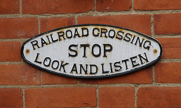 Photograph - Railroad Sign - Stop Look Listen by Richard Reeve