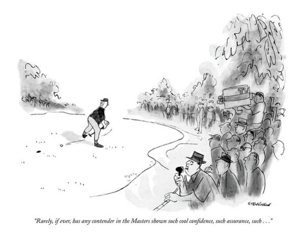 Arrogance Drawing - Rarely, If Ever, Has Any Contender In The Masters by James Stevenson