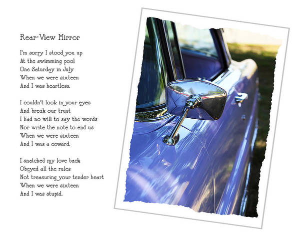 Poetry Photograph - Rear-view Mirror by Rebecca Cozart