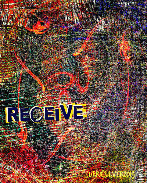 Wall Art - Digital Art - Receive by Currie Silver