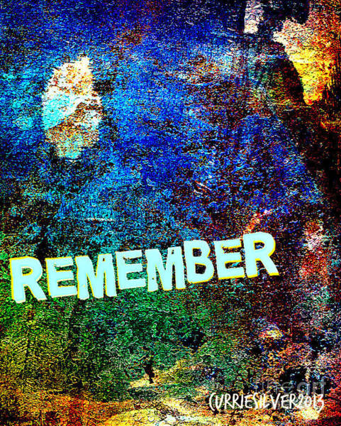 Wall Art - Digital Art - Remember by Currie Silver
