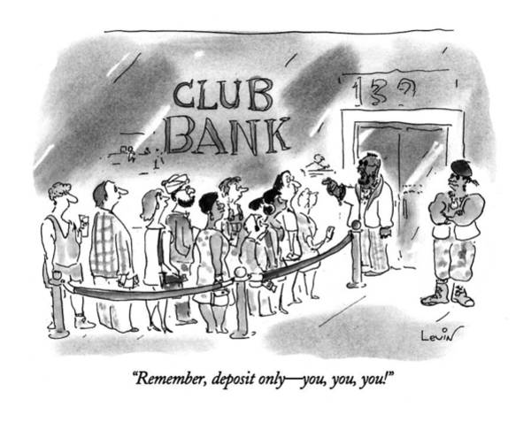 Bank Drawing - Remember, Deposit Only - You, You, You! by Arnie Levin