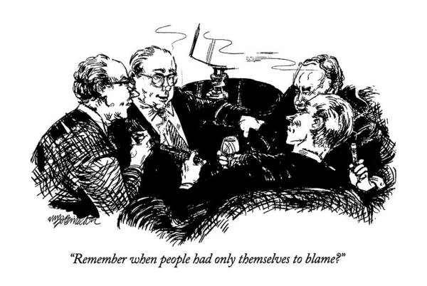 Wealthy Drawing - Remember When People Had Only Themselves To Blame? by William Hamilton