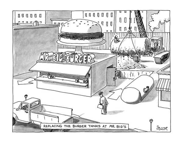 Gas Station Drawing - Replacing The Burger Tanks At Mr. Big's by Jack Ziegler