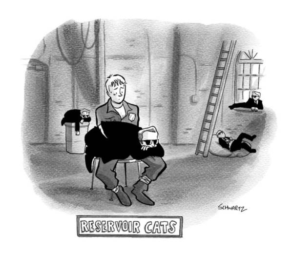 Cats Drawing - Reservoir Cats.  All The Mobsters Take Naps by Benjamin Schwartz