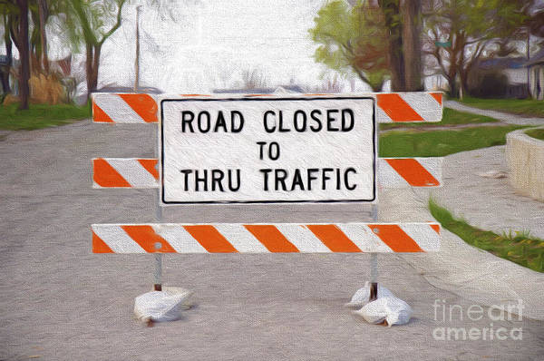 Photograph - Road Closed Street Sign by Andee Design