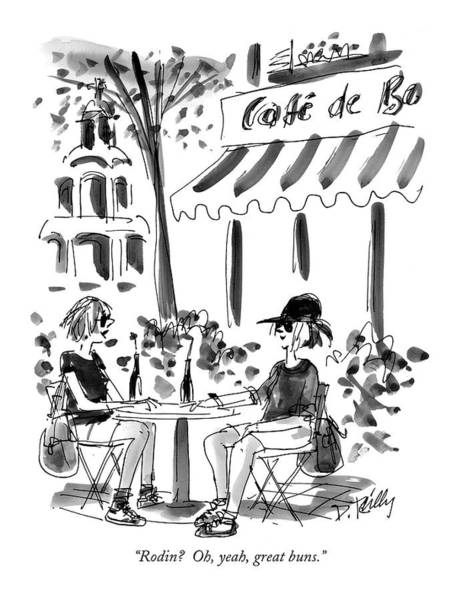 Cafe Drawing - Rodin?  Oh, Yeah, Great Buns by Donald Reilly