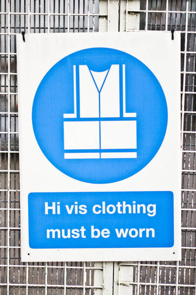Protective Clothing Photograph - Safety Notice by Tom Gowanlock