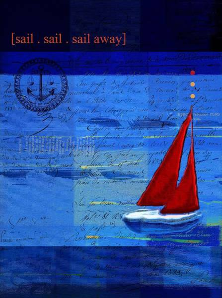 Sails Digital Art - Sail Sail Sail Away - J173131140v5c2 by Variance Collections