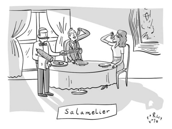 Restaurant Drawing - Salamlier -- A Waiter Slices Salami For Two by Farley Katz