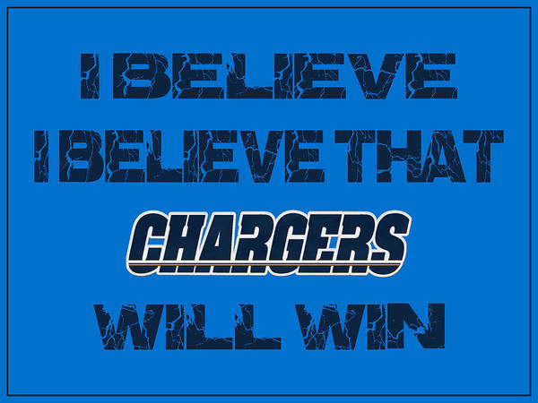 Saying Photograph - San Diego Chargers I Believe by Joe Hamilton