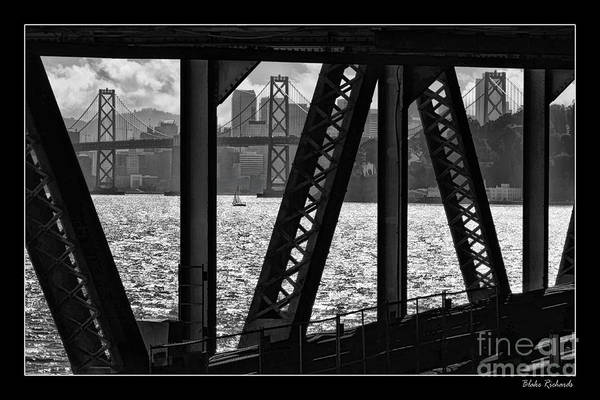 Photograph - San Francisco Bay Bridge Through The San Francisco Bay Bridge by Blake Richards