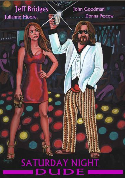 The Big Lebowski Painting - Saturday Night Dude by Larry Nadolsky