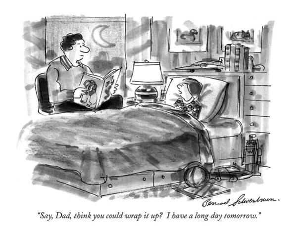 Long Day Drawing - Say, Dad, Think You Could Wrap It Up? by Bernard Schoenbaum