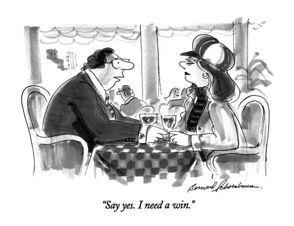 Win Drawing - Say Yes.  I Need A Win by Bernard Schoenbaum