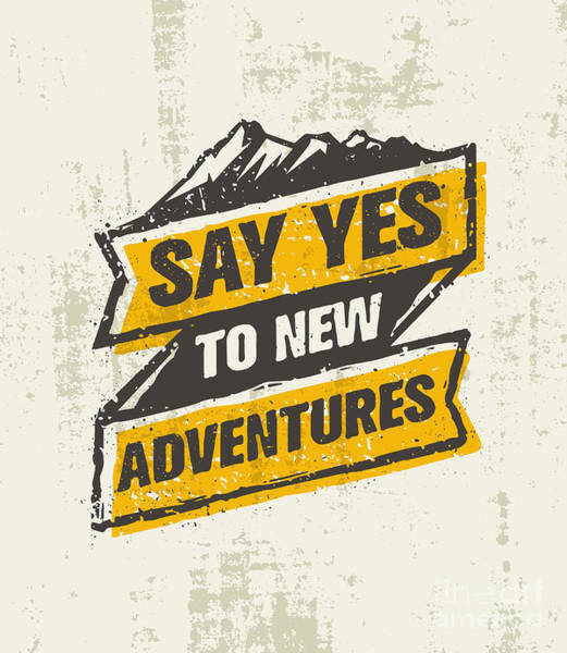 Typographic Wall Art - Digital Art - Say Yes To New Adventure. Inspiring by Wow.subtropica