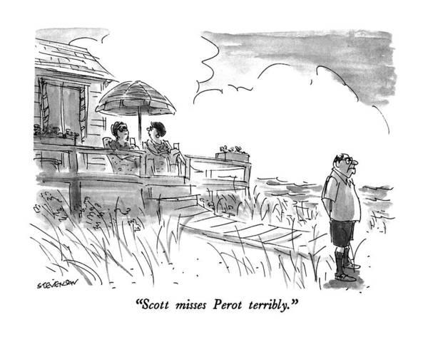 Presidential Drawing - Scott Misses Perot Terribly by James Stevenson
