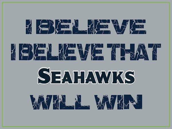 Saying Photograph - Seattle Seahawks I Believe by Joe Hamilton