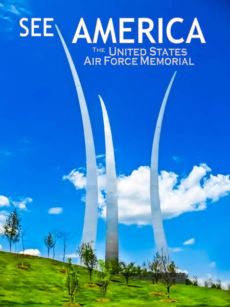 Digital Art - See America - United States Air Force Memorial by Ed Gleichman