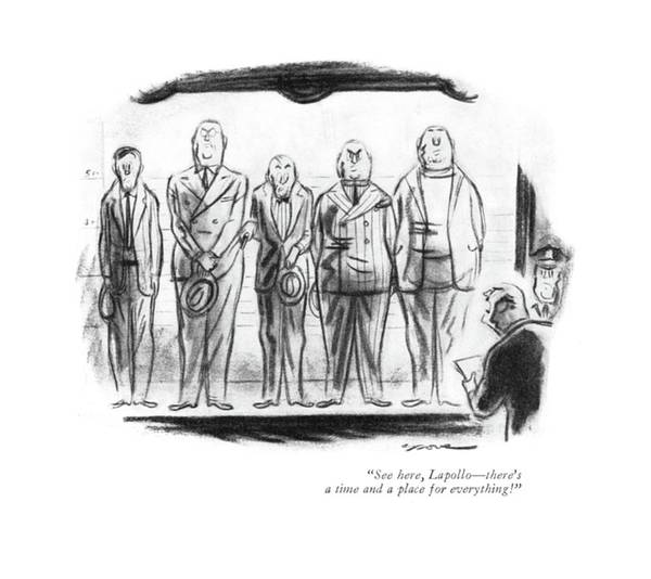 Mugging Drawing - See Here, Lapollo - There's A Time And A Place by Leonard Dove