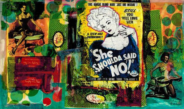 Babe Mixed Media - She Shoulda Said No by Paul Banham