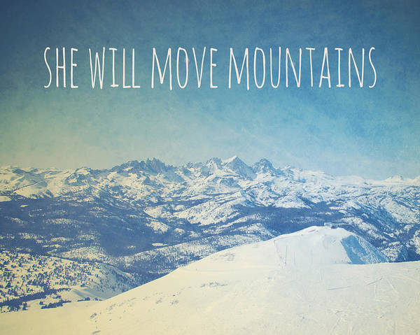 She Wall Art - Photograph - She Will Move Mountains by Nastasia Cook