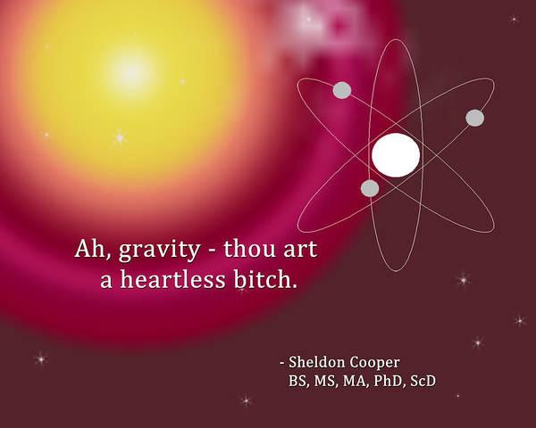 Digital Art - Sheldon Cooper Gravity by Paulette B Wright