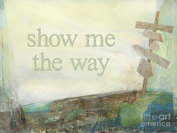 Wall Art - Mixed Media - Show Me The Way by Ellen Moore Osborne