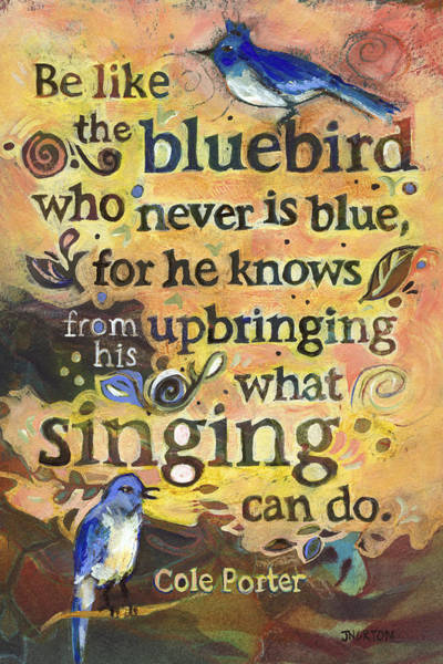 Bluebird Painting - Singing Bluebird Cole Porter Painted Quote by Jen Norton