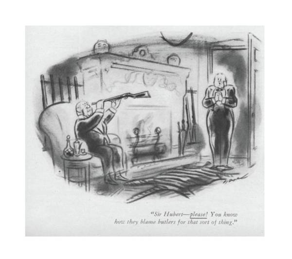 Maid Drawing - Sir, Hubert - Please! You Know How They Blame by Leonard Dove