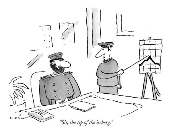 Captain Drawing - Sir, The Tip Of The Iceberg by Arnie Levin
